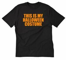 This Is My Halloween Costume T-shirt Funny Trick Treat Holiday Tee Shirt S-5XL