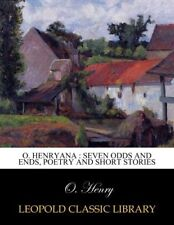 O. Henryana : seven odds and ends, poetry and short stories Taschenbuch