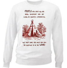 AMERICAN NATIVE INDIAN HATE YOU - NEW WHITE COTTON SWEATSHIRT
