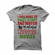 I Just Want To Bake Stuff And Watch Christmas Movies Tee Casual Blouse T Shirt M