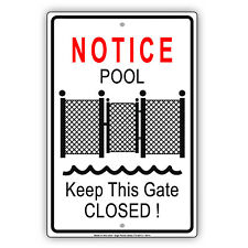 Notice Swimming Pool Keep This Gate Closed Metal Sign