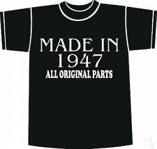 BIRTHDAY T-Shirt Made In 1947 All Original Parts Funny Choice of sizes and colou