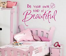 Be your own kind of Beautiful Girls wall art sticker quote Childrens bedroom-106