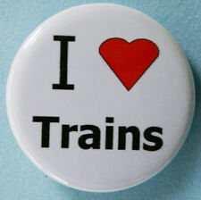 I Love Trains Button Badge 25mm, 38mm Or 58mm, **Brand New**