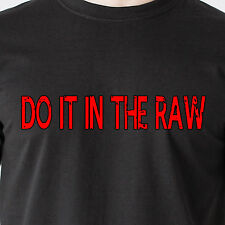 Do it in the raw condom bareback sex gay butt penis naughty retro Funny T-Shirt