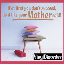 If at first you don't succeed Mother's Day Vinyl Wall Decal Mural Quotes F031