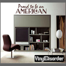 Proud to be an American Patriotic Vinyl Wall Decal Sticker Mural Quotes HD097
