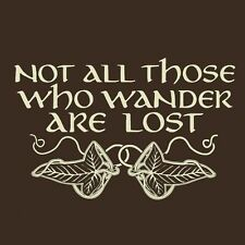 TOLKIEN Lord of the Rings Inspired NOT ALL WHO WANDER ARE LOST Shirt Lorien Leaf
