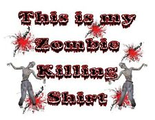 Custom Made T Shirt This Is My Zombie Killing Shirt Blood Splats Zombies Ugly