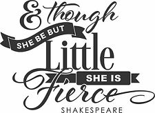 THOUGH SHE BE BUT LITTLE SHE IS FIERCE vinyl wall sticker girl bedroom decor