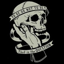 Brand New TO BE OR NOT TO BE? THAT IS THE QUESTION Shirt, Shakespeare's Hamlet