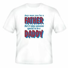 FAMILY T-shirt any man can be a father it takes someone special to be daddy