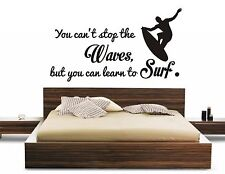 YOU CANT STOP THE WAVES BUT YOU CAN LEARN TO SURF WALL ART STICKER DIY HOME