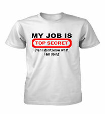 My Job is Top Secret, Funny T Shirt,Quality Super Premium T Shirt,Gift, S - XXL