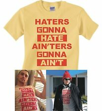 HATERS GONNA HATE AIN'TERS GONNA AIN'T  T-Shirt -James Franco The Interview aint