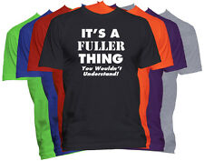 It's A FULLER Thing T-Shirt You Wouldn't Understand Tee Family Reunion