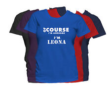 LEONA First Name Women's T-Shirt Of Course I'm Awesome Ladies Tee