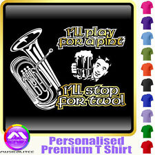 Tuba Play For A Pint - Personalised Music T Shirt 5yrs - 6XL by MusicaliTee