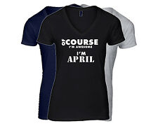 APRIL Women's First Name T-Shirt V-Neck Ladies Tee  Of Course I'm Awesome