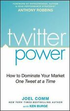 Twitter Power : How to Dominate Your Market One Tweet at a Time by Joel Comm,...