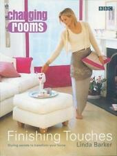 """CHANGING ROOMS"": FINISHING TOUCHES (CHANGING ROOMS), LINDA BARKER, Used; Very G"
