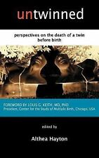 Untwinned: Perspectives on the Death of a Twin Before Birth by A, M Hayton P