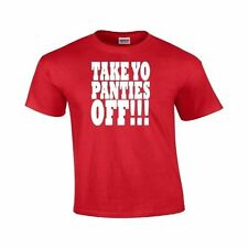 Take Yo Panties Off -This is the End Movie Seth Rogen Adult Humor Gildan T Shirt