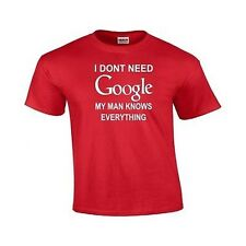 I Don't Need Google, My Man Knows Everything-Funny Marriage Gildan T-Shirt