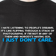 I hate listening to people's dreams. It's like boring sexy sunny Funny T-Shirt