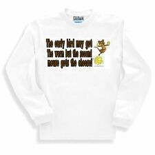 Oneliner SWEATSHIRT Early bird may get worm second mouse gets cheese