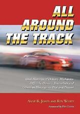 ALL AROUND THE TRACK NASCAR ORAL HISTORIES PAST AND PRESENT REX WHITE MCFARLAND