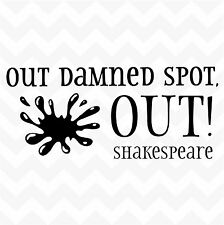 OUT DAMNED SPOT laundry vinyl wall art sticker Shakespeare quote words saying