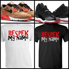 RESPEK TEE SHIRT #1 to match ANY NIKE/AIR MAX/KOBE/KD/LEBRON/JORDANS/PUMA/ADIDAS