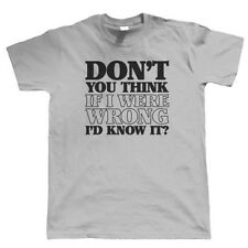 If I Were Wrong Mens Funny Slogan T Shirt - Gift for Him Dad Fathers Day