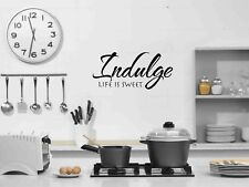 INDULGE LIFE IS SWEET vinyl wall art saying kitchen dining decor words decal
