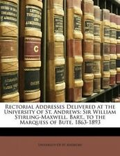 Rectorial Addresses Delivered at the University of St. Andrews: Sir William Stir