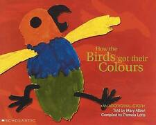 How the Birds Got Their Colours by Pamela Lofts, Mary Albert ABORIGINAL STORY pb