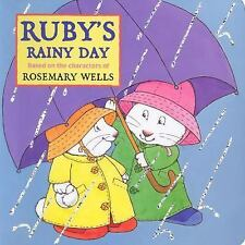 Max and Ruby: Ruby's Rainy Day by Rosemary Wells c2004, NEW Board Book