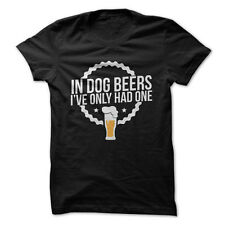 In Dog Beers, I've Only Had One - Funny T-Shirt