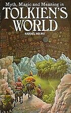 MYTH, MAGIC AND MEANING IN TOLKIEN'S WORLD, RANDEL HELMS, Used; Good Book