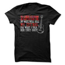 My Greatest Fear - My Wife Will Sell My Guitars - Funny T-Shirt