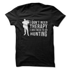 I Don't Need Therapy, I Just Need to Hunt - Funny T-Shirt