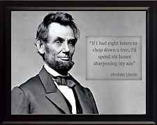 """Abraham Lincoln """"Sharpening My Axe"""" Quote Photo Picture, Poster or Framed"""