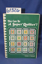 Hassel, Carla J. You Can Be A Super Quilter!  A Teac...