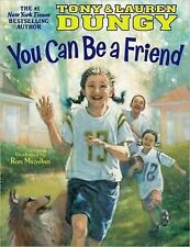 You Can Be a Friend by Tony Dungy and Lauren Dungy (2011, Picture Book)