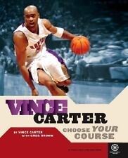 Vince Carter: Choose Your Course by Vince Carter & Greg Brown VGC Hardcover