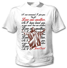 JESUS CHRIST LOVE ONE ANOTHER QUOTE- NEW COTTON WHITE TSHIRT