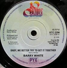 """Barry White-Baby, We Better Try To Get It Together 7"""" 45-20th Century Records, B"""