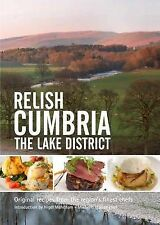 Relish Cumbria - The Lake District: Original Recipes from the Regions Finest Ch