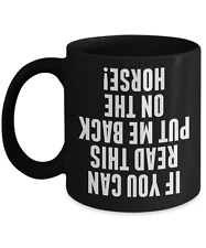 If You Can Read This Put Me Back On The Horse Mug